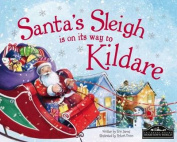 Santa's Sleigh is on it's Way to Kildare