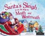 Santa's Sleigh is on it's Way to Meath and Westmeath
