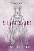 Silver Shard (Silverwood)