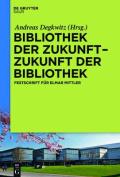 Bibliothek Der Zukunft. Zukunft Der Bibliothek [GER]