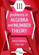111 Problems in Algebra and Number Theory