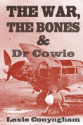 The War, the Bones and Dr. Cowie