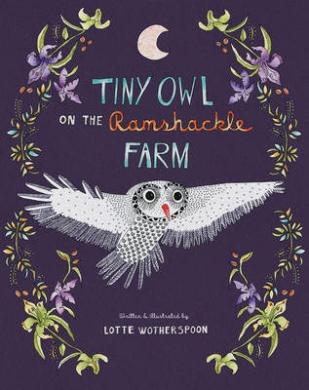 Tiny Owl on the Ramshackle Farm
