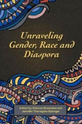 Unravelling Gender, Race and Diaspora