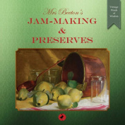Mrs Beeton's Jam-Making and Preserves