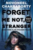 Forget Me Not, Stranger