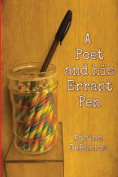 A Poet and His Errant Pen