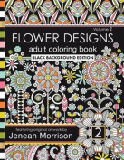 Flower Designs Adult Coloring Book