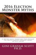 2016 Election Monster Myths