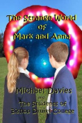 The Strange World of Mark and Anna