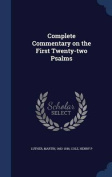 Complete Commentary on the First Twenty-Two Psalms