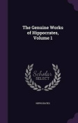 The Genuine Works of Hippocrates, Volume 1