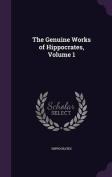 The Genuine Works of Hippocrates, Volume 1