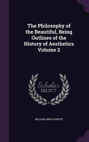 The-Philosophy-of-the-Beautiful-Being-Outlines-of-the-History-of-Aesthetics-Vol