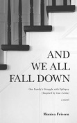 And We All Fall Down