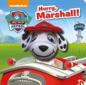Nickelodeon Paw Patrol Hurry, Marshall! (Paw Patrol) [Board book]