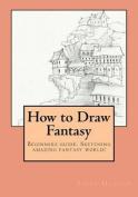How to Draw Fantasy