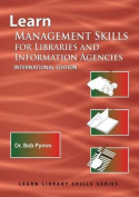 Learn Management Skills for Libraries and Information Agencies (International Edition)