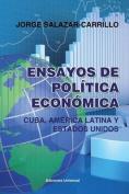 Ensayos de Politica Economica. Cuba, America Latina y Estados Unidos [Spanish]