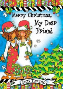 Merry Christmas, My Dear Friend