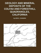 Geology and Mineral Deposits of the Colfax and Forsthill Quadrangles, California