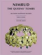 Nimrud: The Queens' Tombs