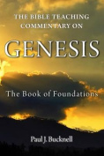 The Bible Teaching Commentary on Genesis