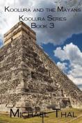 Koolura and the Mayans