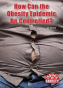 How Can the Obesity Epidemic Be Controlled?