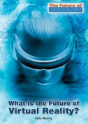 What Is the Future of Virtual Reality?