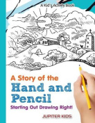 A Story of the Hand and Pencil