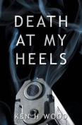Death at My Heels