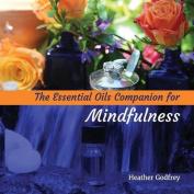 The Essential Oils Companion for Mindfullness