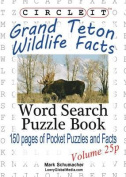 Circle It, Grand Teton Wildlife Facts, Pocket Size, Word Search, Puzzle Book