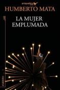 La Mujer Emplumada [Spanish]