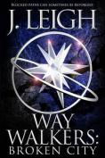 Way Walkers: Broken City
