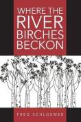 Where the River Birches Beckon