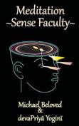 Meditation Sense Faculty