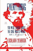 Everything You Were Taught about the Civil War Is Wrong, Ask a Southerner! [Large Print]