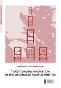 Tradition and Innovation in the Mycenaean Palatilal Polities