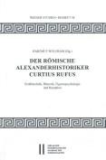 Der Romische Alexanderhistoriker Curtius Rufus [GER]