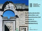 Architekturdenkmaler Der Spatantiken Und Fruhbyzantinischen Zeit Im Hauran, 1 [GER]