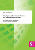 Employees as Key Success Factors for Sustainability Strategies?