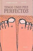 Tengo Unos Pies Perfectos [Spanish]