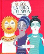 El Sol, la Luna y el Agua [Spanish]