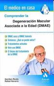 Comprender La Degeneracion Macular Asociada a la Edad [Spanish]