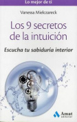 Los 9 Secretos de La Intuicion [Spanish]