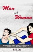 Man V/S Woman