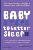 Baby S.T.E.P.S. to Better Sleep