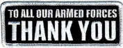 TO ALL OUR ARMED FORCES THANK YOU Vet Motorcycle MC Biker Vest Patch PAT-1833